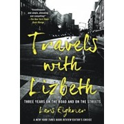 Travels with Lizbeth: Three Years on the Road and on the Streets, Paperback/Lars Eighner