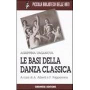 Agrippina Vaganova Le basi della danza classica ISBN:9788884404657