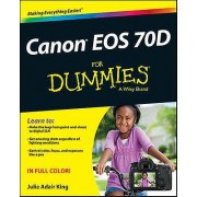 Canon EOS 70D For Dummies by Julie Adair King