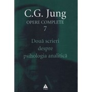 Opere complete. Vol. 7: Doua scrieri despre psihologia analitica/Carl Gustav Jung