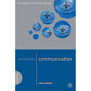 Stanton Mastering Communication by Nicky Stanton