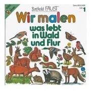 Wir malen ? Was lebt in Wald und Flur (Band 1)