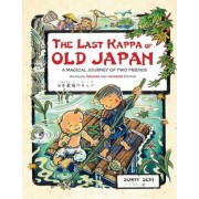 The Last Kappa of Old Japan Bilingual English & Japanese Edition: A Magical Journey of Two Friends (English-Japanese), Hardcover