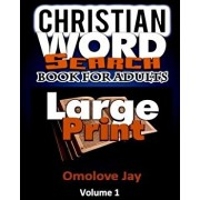 Christian Word Search Book for Adults Large Print: A Special Large Print Bible Word Search Puzzles With Inspirational Words Searches On The SIGNS OF T, Paperback/Omolove Jay