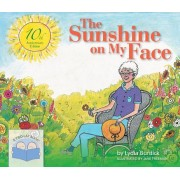 The Sunshine on My Face: A Read-Aloud Book for Memory-Challenged Adults, 10th Anniversary Edition