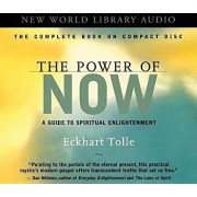 The Power of Now: A Guide to Spiritual Enlightenment/Eckhart Tolle