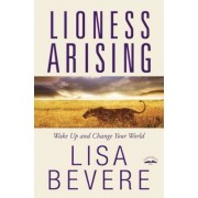 Lioness Arising: Wake Up and Change Your World, Paperback