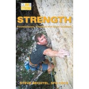 Climb Strong: Strength: Foundational Training for Rock Climbing