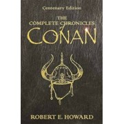 Complete Chronicles Of Conan, Hardcover/Robert E Howard