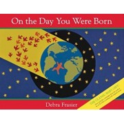 On the Day You Were Born 'With CD (Audio)', Hardcover/Debra Frasier