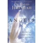 Angels: Who They Are and How They Help...What the Bible Reveals, Paperback
