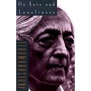 On Love and Loneliness, Paperback/Jiddu Krishnamurti