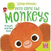 Clap Hands: Here Come the Monkeys, Hardcover/Pat-A-Cake