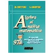 97 exercitii de algebra si analiza matematica pentru pregatirea examenelor de bacalaureat si admitere la facultate.