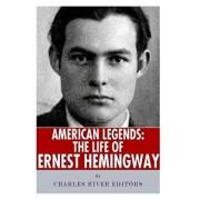 American Legends: The Life of Ernest Hemingway, Paperback/Charles River Editors