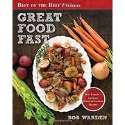 Great Food Fast: Bob Warden's Ultimate Pressure Cooker Recipes, Paperback