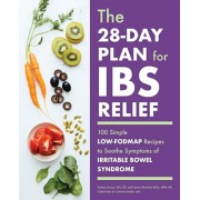 The 28-Day Plan for Ibs Relief: 100 Simple Low-Fodmap Recipes to Soothe Symptoms of Irritable Bowel Syndrome, Paperback/Audrey, BSC Rd Inouye