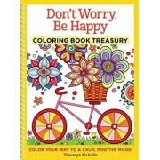 Don't Worry, Be Happy Coloring Book Treasury: Color Your Way to a Calm, Positive Mood, Paperback/Thaneeya McArdle