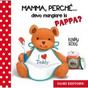 Dami Editore Mamma, perché... devo mangiare la pappa? Anna Casalis