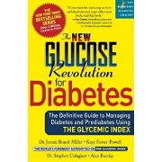 The New Glucose Revolution for Diabetes: The Definitive Guide to Managing Diabetes and Prediabetes Using the Glycemic Index, Paperback/Dr Jennie Brand-Miller