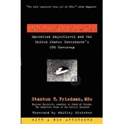 Top Secret/Majic: Operation Majestic-12 and the United States Government's UFO Cover-Up, Paperback/Stanton T. Friedman