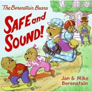 The Berenstain Bears Safe and Sound!, Hardcover/Jan Berenstain