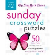 The New York Times Sunday Crossword Puzzles, Volume 42: 50 Sunday Puzzles from the Pages of the New York Times, Paperback