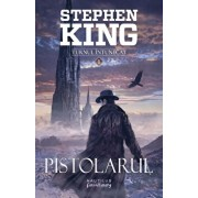 Pistolarul (Seria Turnul intunecat, partea I, 2017)/Stephen King