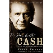 The Man Called Cash: The Life, Love, and Faith of an American Legend, Paperback/Steve Turner