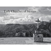 Early Churches of Mexico: An Architect's View, Hardcover/Beverley Spears