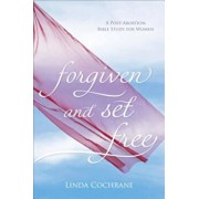 Forgiven and Set Free: A Post-Abortion Bible Study for Women, Paperback/Linda Cochrane