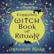 Everyday Witch Book of Rituals: All You Need for a Magickal Year, Paperback/Deborah Blake