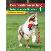 Een hondenleven lang fysiek en mentaal in balans: Elke pup een goede start - Martine Burgers en Sam Turner
