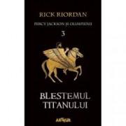 Blestemul Titanului. Percy Jackson si Olimpienii vol. III