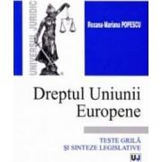 Dreptul Uniunii Europene. Teste grila si sinteze legislative - Roxana-Mariana Popescu