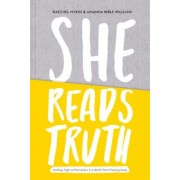 She Reads Truth: Holding Tight to Permanent in a World That's Passing Away, Hardcover