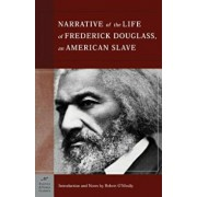 The Narrative of the Life of Frederick Douglass, an American Slave (Barnes & Noble Classics Series): An American Slave, Paperback/Frederick Douglass