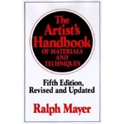 The Artist's Handbook of Materials and Techniques: Fifth Edition, Revised and Updated, Hardcover/Ralph Mayer