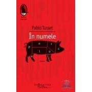 In numele porcului - Pablo Tusset