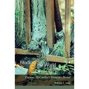 Reading the World: Cormac McCarthy's Tennessee Period, Paperback/Dianne C. Luce