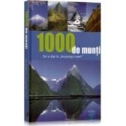 1000 de munti de la Alpi la acoperisul lumii