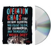 Operation Chaos: The Vietnam Deserters Who Fought the CIA, the Brainwashers, and Themselves
