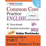 Common Core Practice - 8th Grade English Language Arts: Workbooks to Prepare for the Parcc or Smarter Balanced Test, Paperback/Lumos Learning