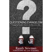 Questioning Evangelism: Engaging People's Hearts the Way Jesus Did, Paperback