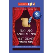 Shakespeare pentru copii - Much Ado About Nothing / Mult zgomot pentru nimic editie bilingva engleza-romana - Audiobook inclus Adaptare