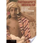 Photography's Orientalism - New Essays on Colonial Representation (Behdad Ali)(Paperback) (9781606061510)