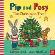 Pip and Posy: The Christmas Tree by Axel Scheffler