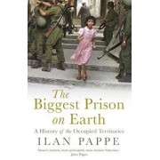 The Biggest Prison on Earth: A History of the Occupied Territories, Paperback/Ilan Pappe