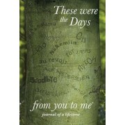 These Were the Days, Hardcover