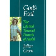 God's Fool: The Life of Francis of Assisi, Paperback
